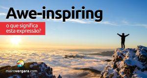 Awe-inspiring | O que significa esta expressão?