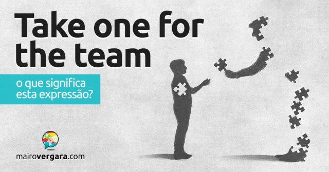 Take One For The Team | O que significa esta expressão?